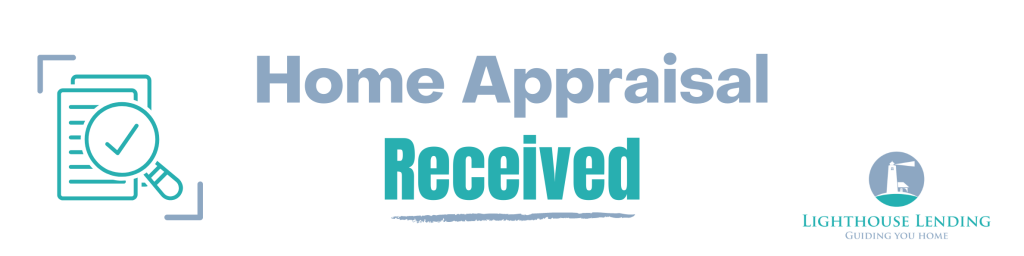 mortgage Appraisal Received
